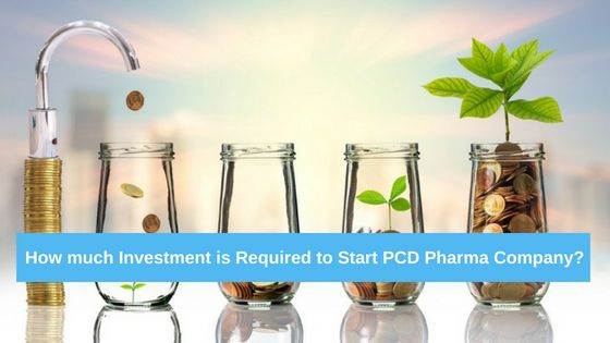 Investment to Start PCD Pharma Company